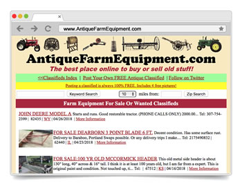 Launched in 2006, our site was the first Free Online Classifieds / Want Ads website geared exclusively to the BUYING and SELLING of Antique Farm Equipment, Collectible Barn-Finds & other Ag-related rusty gold.